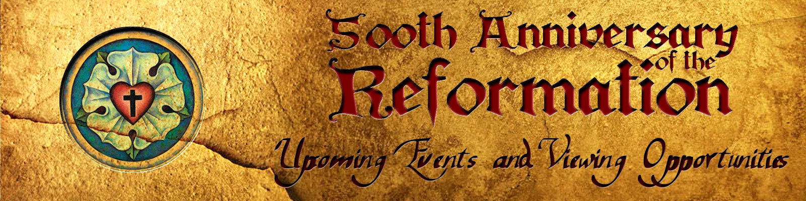 500th Anniversary of the Reformation Upcoming Events and Viewing Opportunities St John Lutheran Church Ely Iowa