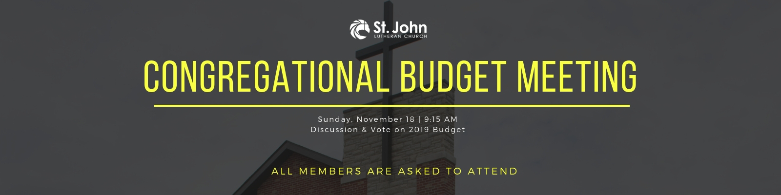 The St John Lutheran Budget Meeting and Vote will be Sunday, November 18.