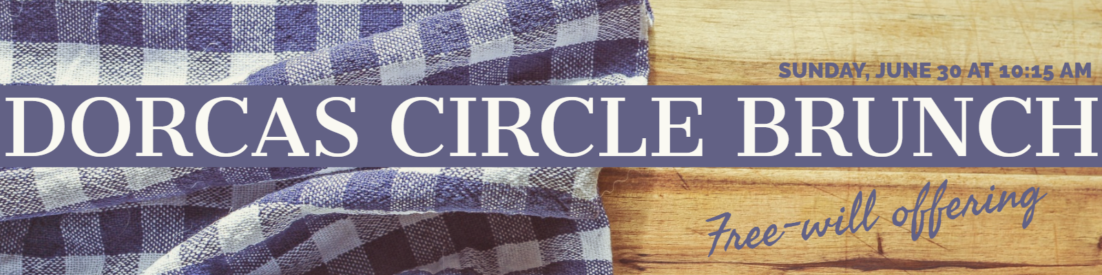 Join the Dorcas Circle for their biggest fundraiser of the year!