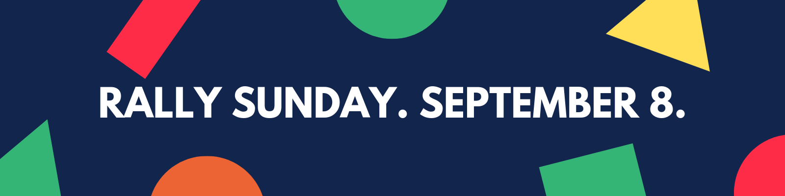 Join us as we head back to Sunday School on Rally Sunday, September 8!